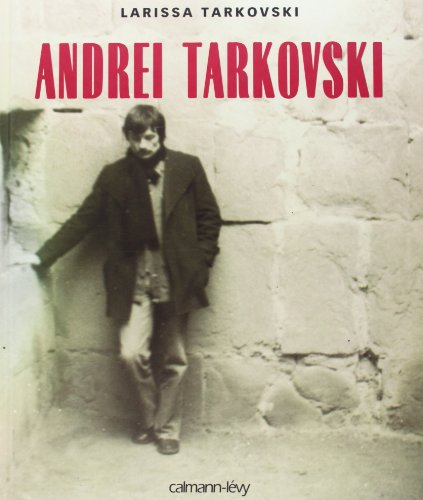 Andrei Tarkovski (French Edition): Tarkovski, Larissa
