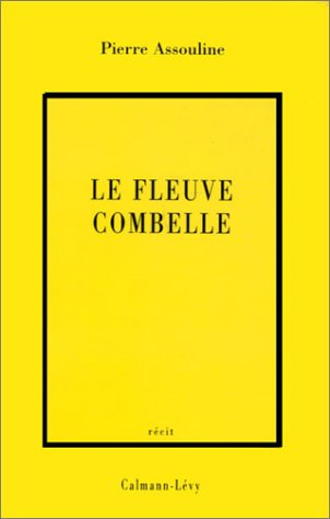 Le fleuve Combelle (Collection litteraire) (French Edition): Assouline, Pierre