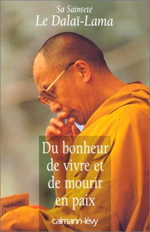 Du bonheur de vivre et de mourir en paix (9782702128602) by Dalaï-Lama
