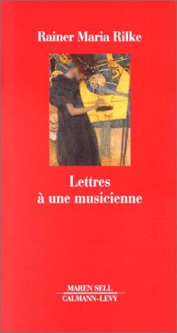 Lettres à une musicienne: Rilke, Rainer Maria,