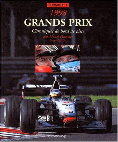 9782702128930: GRANDS PRIX FORMULE 1 1998. Chroniques de bord de piste