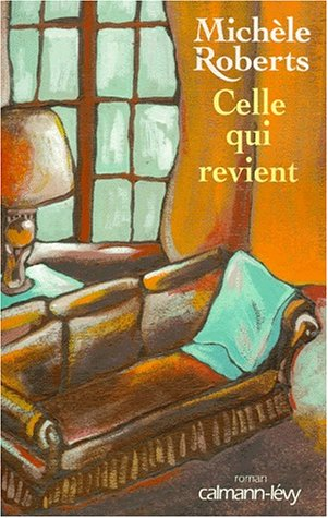 Celle qui revient (French Edition): Michele Roberts