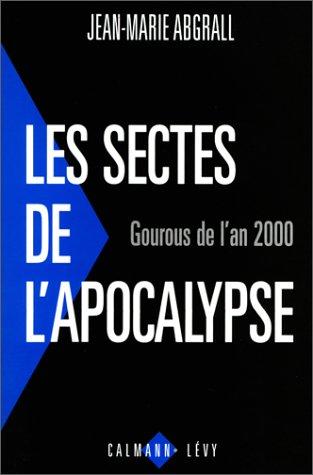 9782702129548: Les sectes de l'apocalypse: Gourous de l'an 2000 (French Edition)