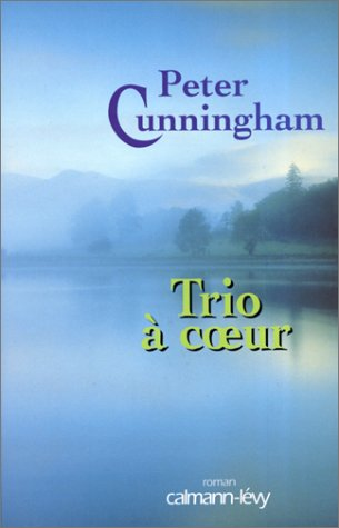 Trio a coeur (French Edition): Peter Cunningham