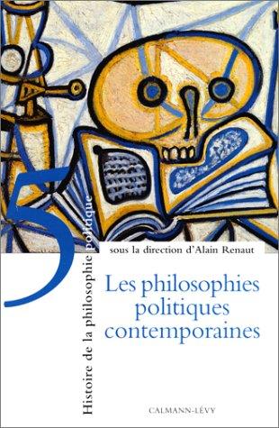 9782702130346: Histoire de la philosophie politique, tome 5 : Les Philosophies politiques contemporaines