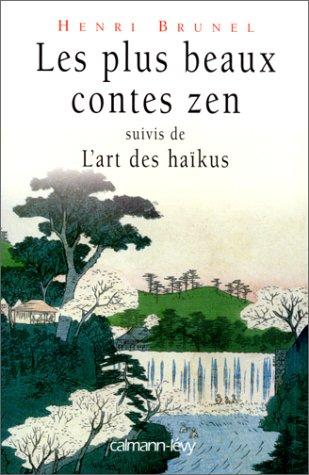 9782702130551: Les plus beaux contes zen : Suivi de L'art des haïkus