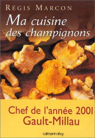 9782702130605: Ma cuisine des champignons