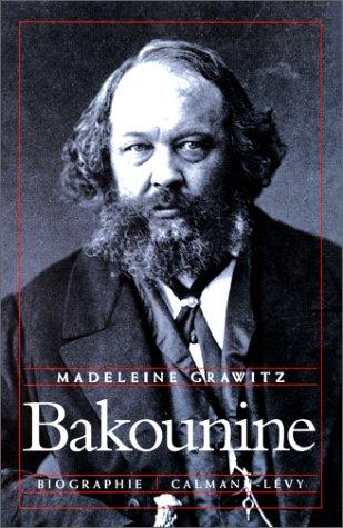9782702130797: Bakounine : Biographie