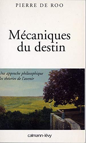 9782702131725: M�caniques du destin. : Une approche philosophique des th�ories de l'avenir