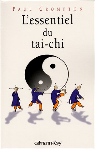 L'Essentiel du taï-chi (9782702132005) by Crompton, Paul