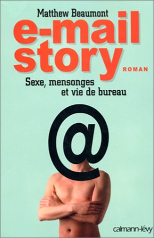 9782702132081: e-mail story. Sexe, mensonges et vie de bureau (C-Levy)