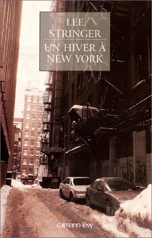 Un hiver à New York (Littérature Etrangère): Stringer, Lee