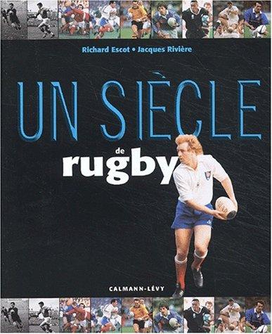 Un siècle de rugby (2702133436) by Jacques Rivière; Richard Escot