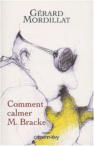 9782702133545: Comment calmer monsieur Bracke