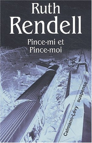 Pince-mi et Pince-moi (French Edition): Rendell, Ruth
