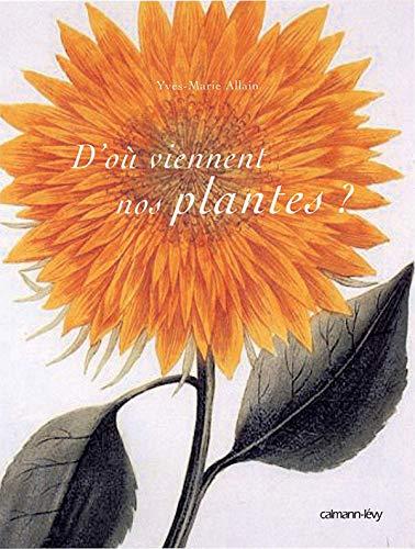 9782702134443: D'o� viennent nos plantes ?