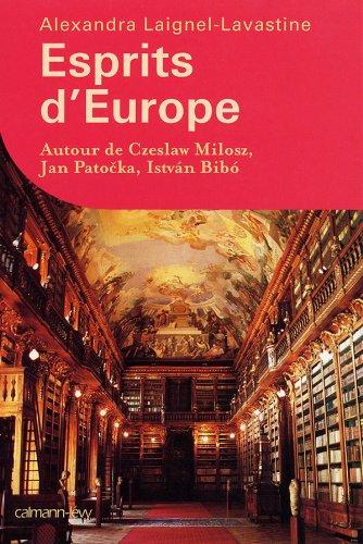 Esprits d'Europe : Autour de Czeslaw Milosz,: Laignel-Lavastine, Alexandra