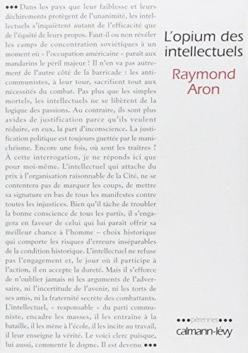 L'opium des intellectuels: Raymond Aron