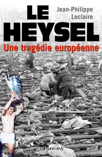 9782702134917: Le Heysel : Une tragédie européenne