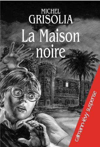 La Maison noire: Michel Grisolia