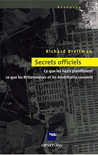 9782702135587: Secrets officiels : Ce que les Nazis planifiaient, ce que les Britanniques et les Américaines savaient