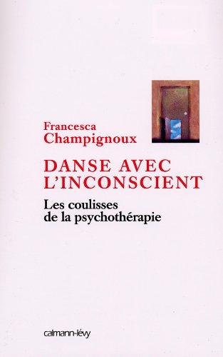 9782702135914: Danse avec l'inconscient : Les coulisses de la psychothérapie