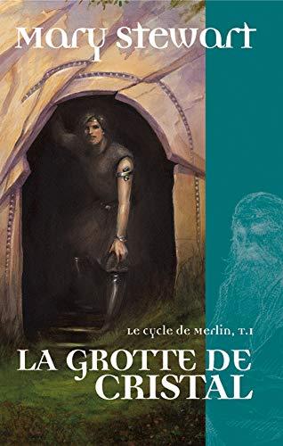 9782702136379: Le cycle de Merlin, t1 : La Grotte de cristal
