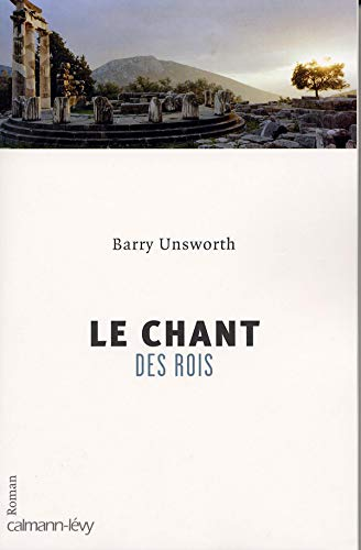 CHANT DES ROIS (LE): UNSWORTH BARRY