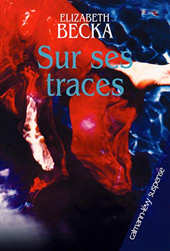 9782702136928: Sur ses traces (French Edition)