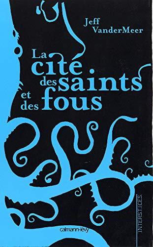 9782702137093: La Cité des saints et des fous (French Edition)