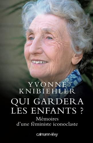 Qui Gardera Les Enfants ? - Mémoires: Knibiehler-Y