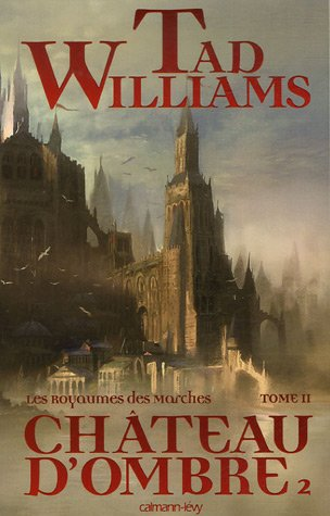 ROYAUMES DES MARCHES T02 (LES) : CHÂTEAU OMBRE II: WILLIAMS TAD