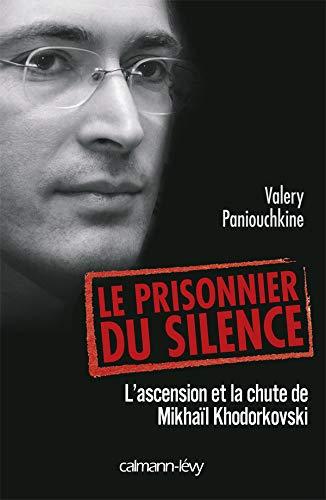 9782702138106: Le prisonnier du silence : L'ascension et la chute de Mikha�l Khodorkovski