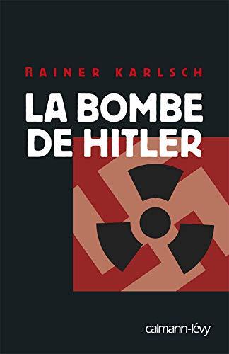 9782702138441: La Bombe de Hitler (Documents, Actualités, Société) (French Edition)