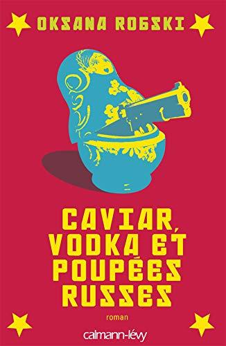 9782702138694: Caviar, vodka et poupées russes (French Edition)