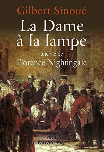 9782702139080: La Dame à la lampe : Une vie de Florence Nightingale