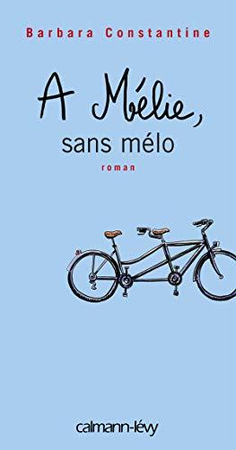 9782702139226: A Mélie, sans mélo