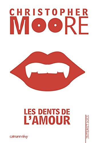 les dents de l'amour: Christopher Moore
