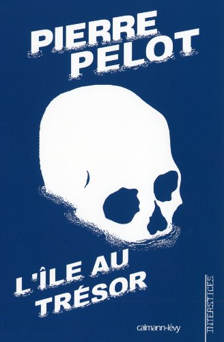 L'île au trésor: Pierre Pelot