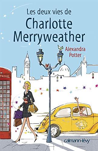 DEUX VIES DE CHARLOTTE MERRYWHEATHER (LES): POTTER ALEXANDRA