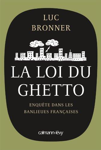 9782702140833: La Loi du ghetto - Prix lyc�en 2011 du Livre de Sciences �conomiques et sociales: Enqu�te dans les banlieues fran�aises