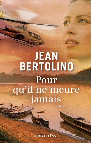 Pour qu'il ne meure jamais (Littérature Française): Jean Bertolino