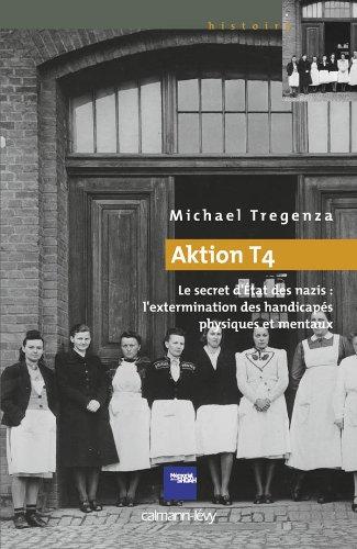 9782702141847: Aktion T4: Le secret d'Etat des nazis : l'extermination des handicapés physiques et mentaux (Cal-levy - Mémorial de la shoah)