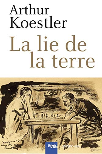 La lie de la terre (French Edition) (2702142109) by Arthur Koestler