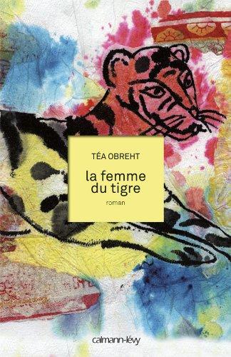 FEMME DU TIGRE (LA): OBREHT T