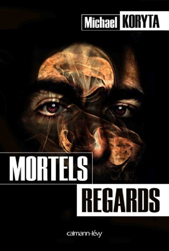 MORTELS REGARDS: KORYTA MICHAEL