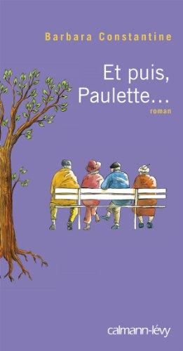 Et puis, Paulette. - Barbara Constantine -: Constantine, Barbara