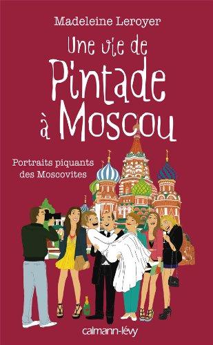 9782702142912: Une vie de pintade � Moscou: Portrait piquants des Moscovites