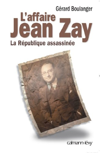 9782702143070: L'Affaire Jean Zay: La R�publique assassin�e