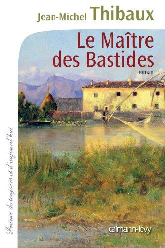 MAÎTRE DES BASTIDES (LA): THIBAUX J.M